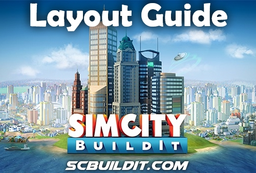 SimCity BuildIt Layout Guide
